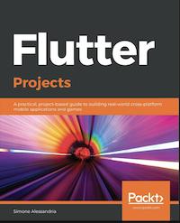 Flutter Projects Building Cross Platform Applications
